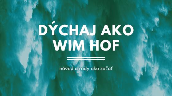 Dýchaj ako Wim Hof